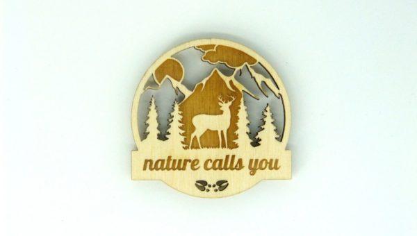 Nature calls you Natur ruft Magnetpin Kühlschrankmagnet